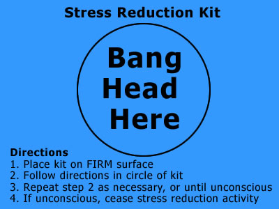 One ill advised way of releiving stress!