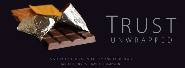 Read 'Trust Unwrapped, a story of Ethics, Integrity and Chocolate' by Dan Collins and